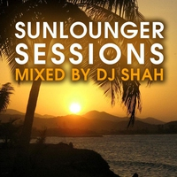 Cover of the track Sunlounger Sessions (Mixed by DJ Shah)