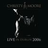 Cover of the album Christy Moore: Live In Dublin (2006)