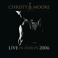 Cover of the track Christy Moore: Live In Dublin (2006)
