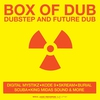 Cover of the album Box of Dub: Dubstep and Future Dub