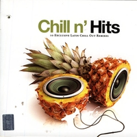Couverture du titre Chill N' Hits - 10 Exclusive Latin Chill Out Remixes