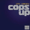 Cover of the album Cops Up - Single