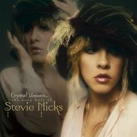 Couverture du titre Crystal Visions... The Very Best of Stevie Nicks (Bonus Version)