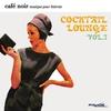 Cover of the album Café noir musique pour bistrots - Cocktail & Lounge, Vol. 1