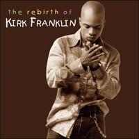 Couverture du titre The Rebirth Of Kirk Franklin