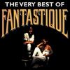 Couverture de l'album The Very Best Of Fantastique