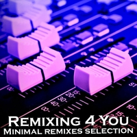 Couverture du titre Remixing 4 You (Minimal Remixes Selection)