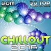 Cover of the album Chillout 2016 (Best of 30 Top Hits, Lounge, Ambient, Downtempo, Chill, Psychill, Psybient, Trip Hop)