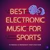 Couverture de l'album Best Electronic Music for Sports (Fitness & Workout Motivation)