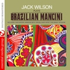 Couverture de l'album Jack Wilson Plays Brazilian Mancini (Remastered)