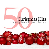 Couverture du titre 50 Christmas Hits: The Very Best Of Xmas Classics