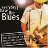 Cover of the album Everyday I Have the Blues
