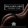 Cover of the album Billionaire Lounge Club - 3 Hour Exclusive International Playground Club Playlist (Deluxe Version)