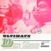 Couverture de l'album Ultimate Dizzy Gillespie