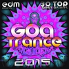 Cover of the album Goa Trance 2015 - 30 Top Hits Best of Progressive House, Acid Techno, Psychedelic Electronic Dance