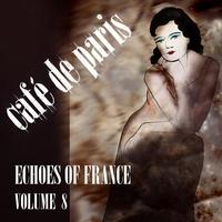Cover of the track Café de Paris - Echoes of France, Vol. 8