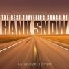 Couverture de l'album The Best Traveling Songs of Hank Snow
