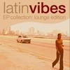 Couverture de l'album Latin Vibes EP Collection (Lounge Edition)