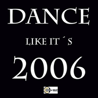 Cover of the track Dance Like It's 2006