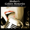 Cover of the album Mother's Golden Memories - Classic Songs from the 50's-70's (Re-Recorded Versions)