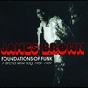 Couverture de l'album Foundations of Funk: A Brand New Bag: 1964-1969