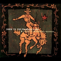 Couverture du titre Down to the Promised Land - Five Years of Bloodshot Records