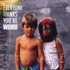 Couverture de l'album Everyone Thinks You're Weird