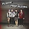 Couverture de l'album Plastic Propaganda