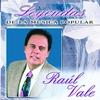 Couverture de l'album Raul Vale (Leyendas de la Música Popular)