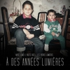 Cover of the album À des années lumières (Les frères lumières)