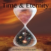 Cover of the album Time & Eternity (Ambient Soundscapes)