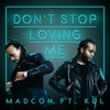 Cover of the album Don't Stop Loving Me (feat. KDL) - Single