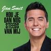 Couverture de l'album Hou Je Dan Nog Steeds Van Mij - Single