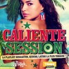Cover of the album Caliente Session (La Playlist Reggaeton, Kuduro, Latino la Plus Torride!)
