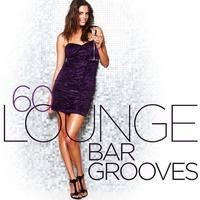 Couverture du titre 60 Lounge Bar Grooves