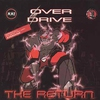 Cover of the album Over Drive: The Return