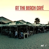 Cover of the album At the Beach Café, Vol. 1 (Fines Chill House Tunes)