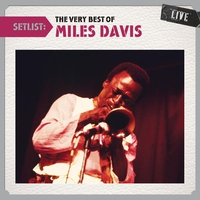 Cover of the track Setlist: The Very Best of Miles Davis (Live)