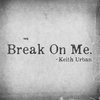 Couverture de l'album Break On Me - Single