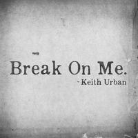 Couverture du titre Break On Me - Single