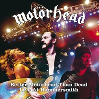 Couverture du titre Better Motörhead Than Dead: Live at Hammersmith