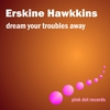 Cover of the album Dream Your Troubles Away