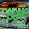 Cover of the album Twang Out: Garage Psych, Vol. 1