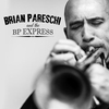 Cover of the album Brian Pareschi and the B P Express