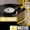 Cover of the album Jazz Masters: Bob Crosby