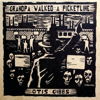 Cover of the track Grandpa Walked a Picket Line