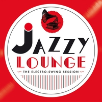Cover of the track Jazzy Lounge - The Electro Swing Session
