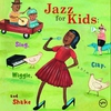 Cover of the album Jazz for Kids - Sing, Clap, Wiggle and Shake