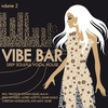 Cover of the album Vibe Bar - Deep Soulful Vocal House Vol. 2