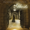 Couverture de l'album Ghosts (Music Inspired by True Ghost Stories of the UK) [Remastered]